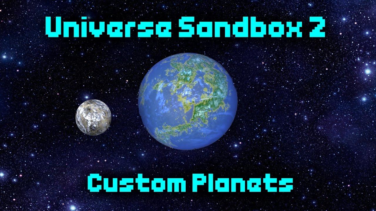 CUSTOMIZING & PAINTING PLANETS! [Universe Sandbox 2]