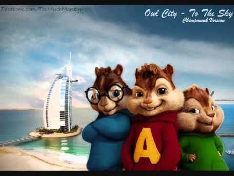Owl City - To The Sky ( Chipmunk Version )