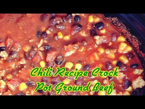 Chili Recipe Crock Pot Ground Beef