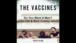 The Vaccines - Do You Want A Man? (John Hill & Rich Costey remix)