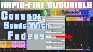 Controlling your Sends Using track Faders (Rapid-fire REAPER Tutorials Ep71)