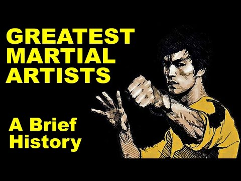 [Brief History] Greatest Martial Artists in History