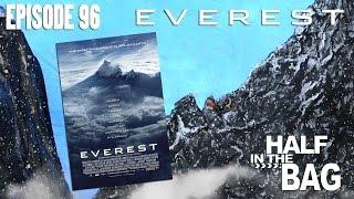 Half in the Bag Episode 96: Everest