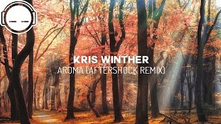 Kris Winther - Aroma (AfterShock Remix)