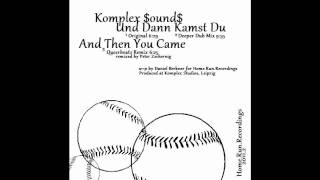 "Komplex $ound$ ""And Then You Came"" (Queerbeatz Remix)"
