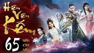 Phim Hay | Hiên Viên Kiếm Hán Chi Vân - Tập 65 | PhimTV