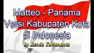 Matteo Panama Versi Kabupaten Kota di Indonesia.mp3