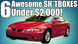 6 Awesome Cars Under $2,000!