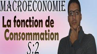 Macroéconomie_La fonction de Consommation