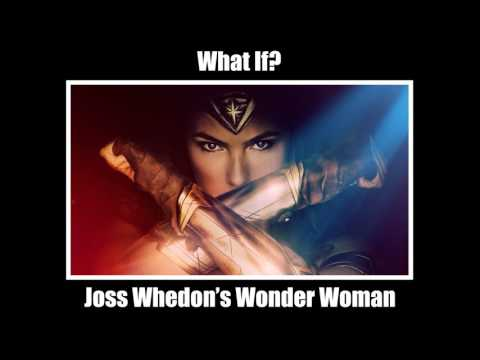 "What If? Ep.8 ""Joss Whedon's Wonder Woman"""