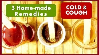 Homemade 3 Remedies for COUGH & COLD |  Cold and Cough Home Remedies