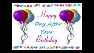 Happy Day After Your Birthday To You Original Song Youtube
