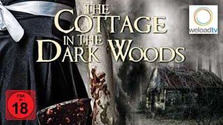 The Cottage in the Dark Woods (Horrorfilm | deutsch)