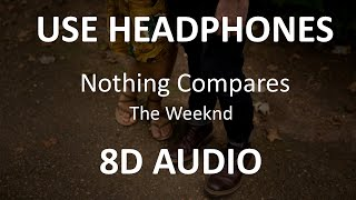 The Weeknd - Nothing Compares ( 8D Audio ) 🎧