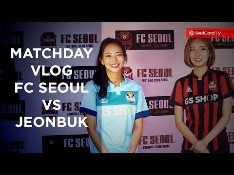 FC Seoul vs Jeonbuk Matchday Vlog