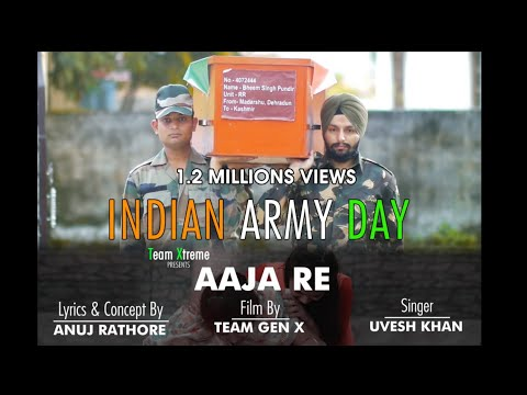 Aaja Re |Tribute to Indian Army & Their Families| New Video Song 2017 | Team Xtreme | Team Gen X