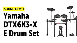 Yamaha | DTX6K3-X | E Drum Set | Sound Demo