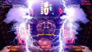 DJ BAXXTER DEEP NIGHT SHOW HARD DANCE BPM 170 2017 12 03