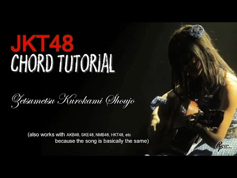 (CHORD) JKT48 - Zetsumetsu Kurokami Shoujo (FOR MEN)