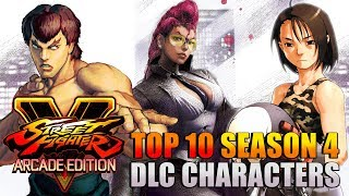 Top 10 Season 4 DLC Characters - Street Fighter V: Arcade Edition