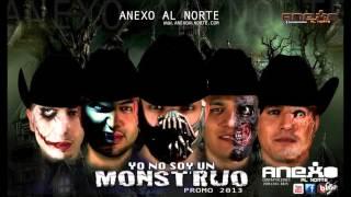 Anexo al Norte - Yo No Soy Un Monstruo Promo - Lo mas nuevo