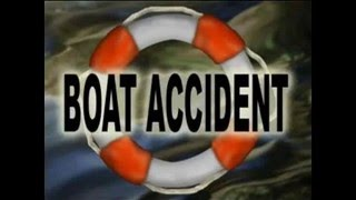 Boat Accidents, Boating, Yachting, Shipping, Sailing Accidents