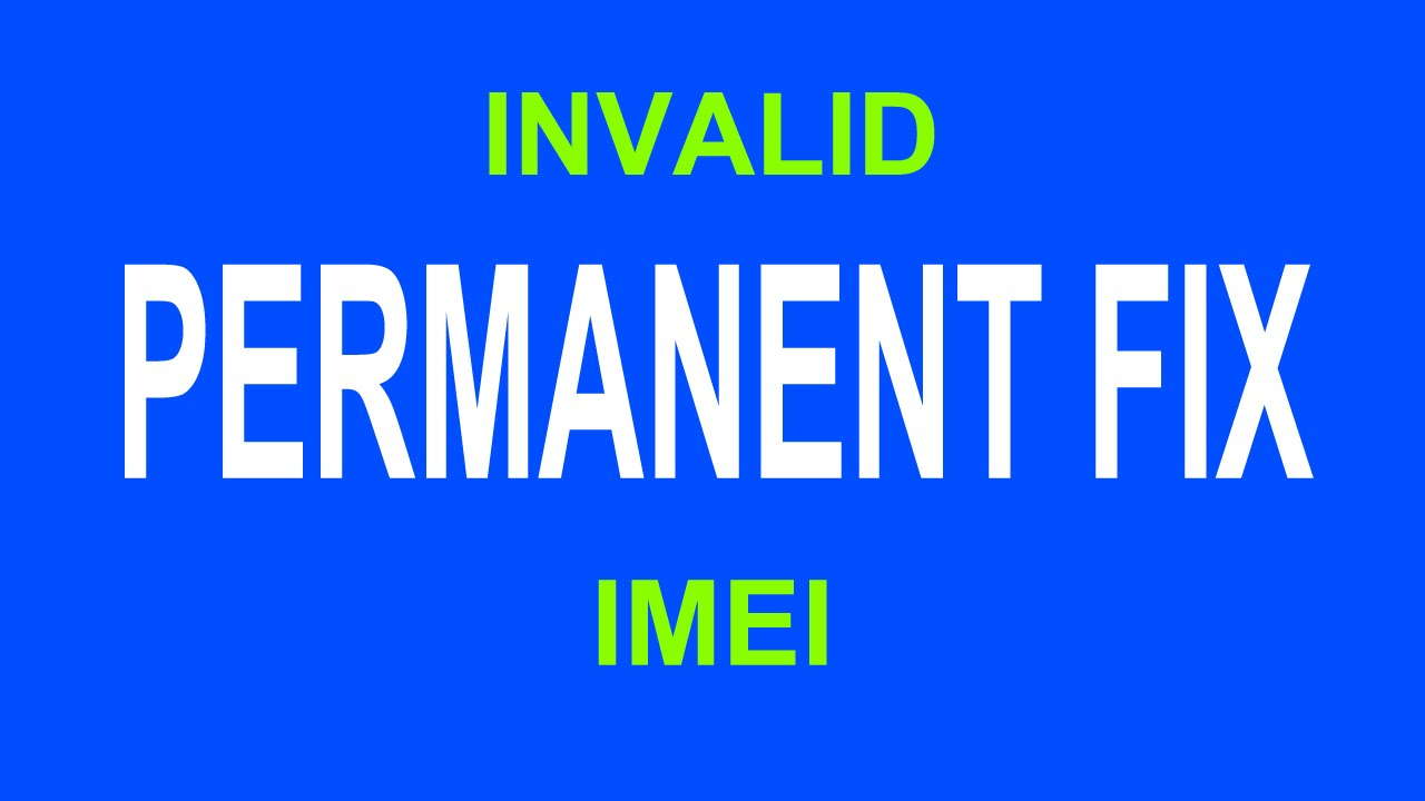 Permanent fix for Invalid IMEI