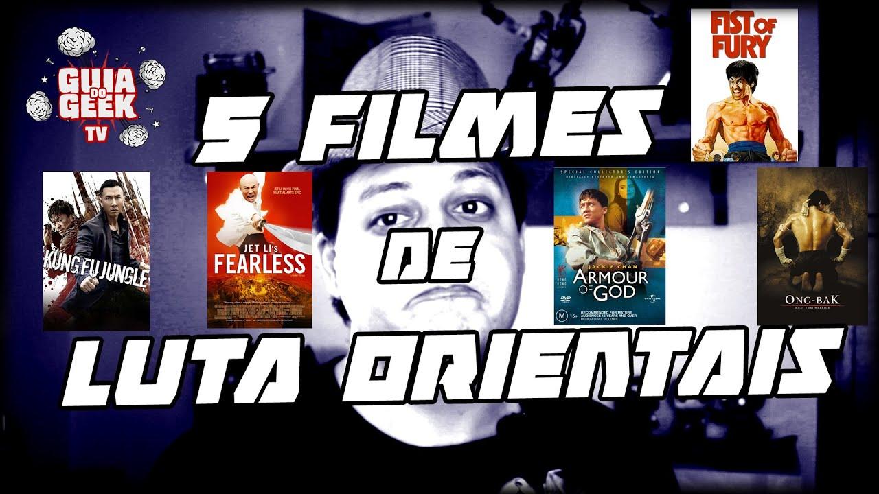5 Filmes de Luta Orientais - Guia do Geek TV