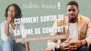 Comment sortir de sa zone de confort ? Avec Certe Mathurin (podcast)