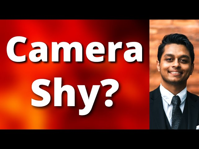 Why Am I Scared in Front of the Camera? The Truth About Camera Shyness Phobia