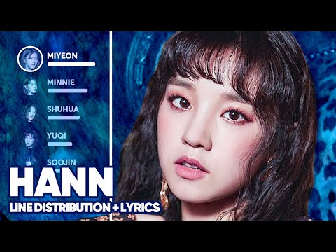 (G)I-DLE - HANN (Alone) 한/一 (Line Distribution + Lyrics Color Coded) PATREON REQUESTED indir