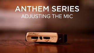 Anthem Series | Adjusting The Mic