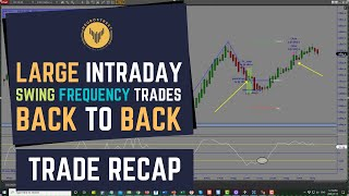 Trade Recap || Wow! What A Day! 2 Large Intraday Swing Frequency Trades!