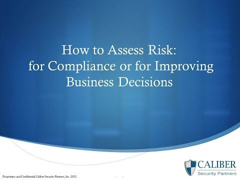 How To Assess Risk for Compliance or for Improving Business Decisions