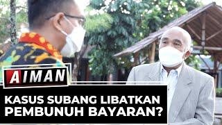 Kasus Subang Libatkan Pembunuh Bayaran? (4) - AIMAN