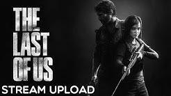 THE LAST OF US REMASTERED | ► #07 | ERBARMUNGSLOS | Stream Upload The Last of Us