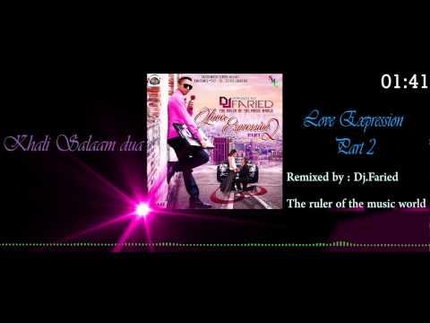 Khali salaam dua - Love expression part 2 Remixed by: Dj.Faried