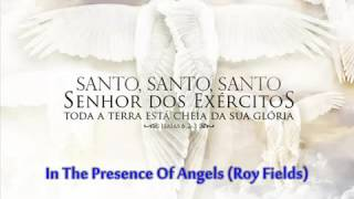 In The Presence Of Angels Roy Fields