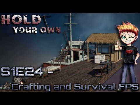 Hold your own S1E24 - Crafting and Survival FPS
