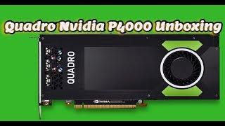 Quadro Nvidia P4000 Unboxing architecture pascal GPU Rendering Tean Land