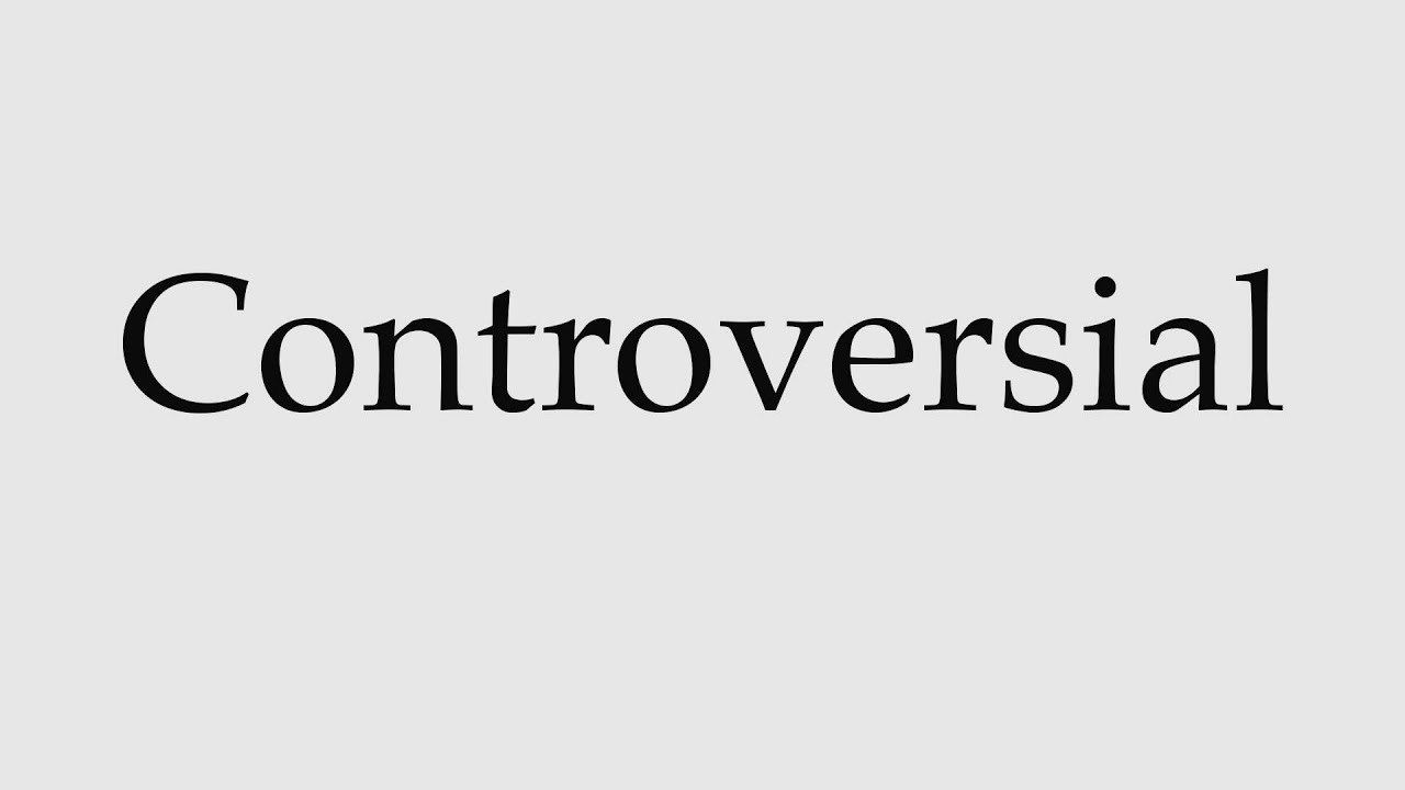 How to Pronounce Controversial