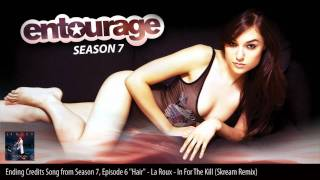Entourage Season 7 Episode 6 ending credits song  - 'In For The Kill (Skream remix)' by La Roux [HD]