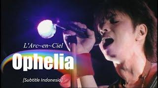 L'Arc~en~Ciel - Ophelia | Subtitle Indonesia