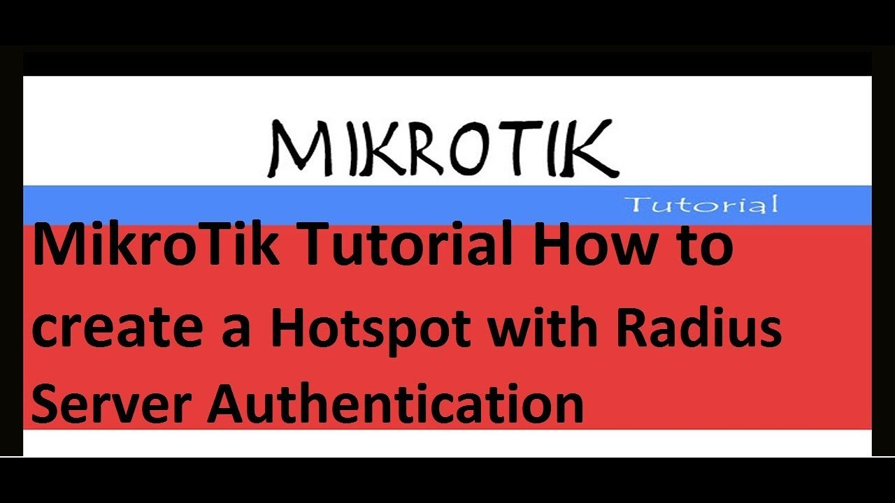 MikroTik Tutorial : How to create a Hotspot with Radius Server  Authentication