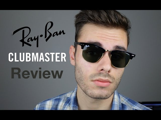 796f7832453 Ray-Ban Clubmaster Review - YouTube