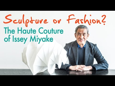 Sculpture or Fashion? The Haute Couture of Issey Miyake