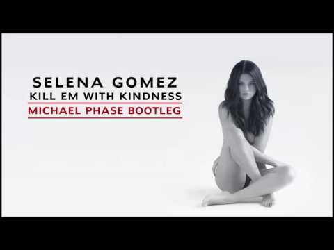 Selena Gomez -  Kill Em With Kindness (Michael Phase Bootleg) [Free Download]