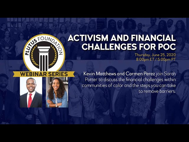 Webinar: Activism and Financial Challenges for POC (Kevin Matthews and Carmen Perez)