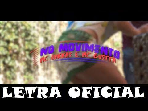 MC Lukkas e MC Gustta - No Movimento (LETRA)