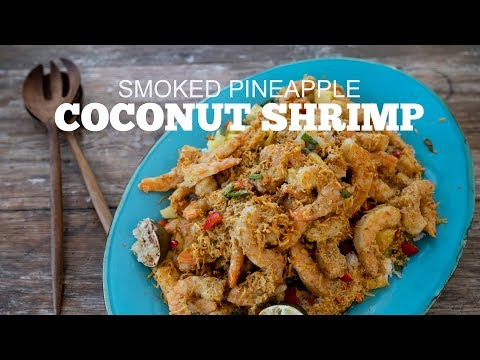 Smoked Pineapple Coconut Shrimp
